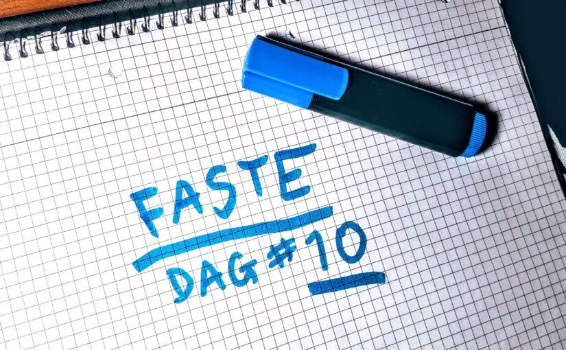 Faste: Dag #10 • Faste i ti dage